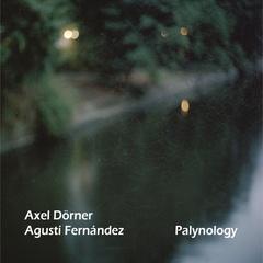 Axel Dörner, Agustí Fernández