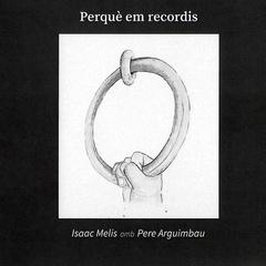 Isaac Melis, Pere Arguimbau